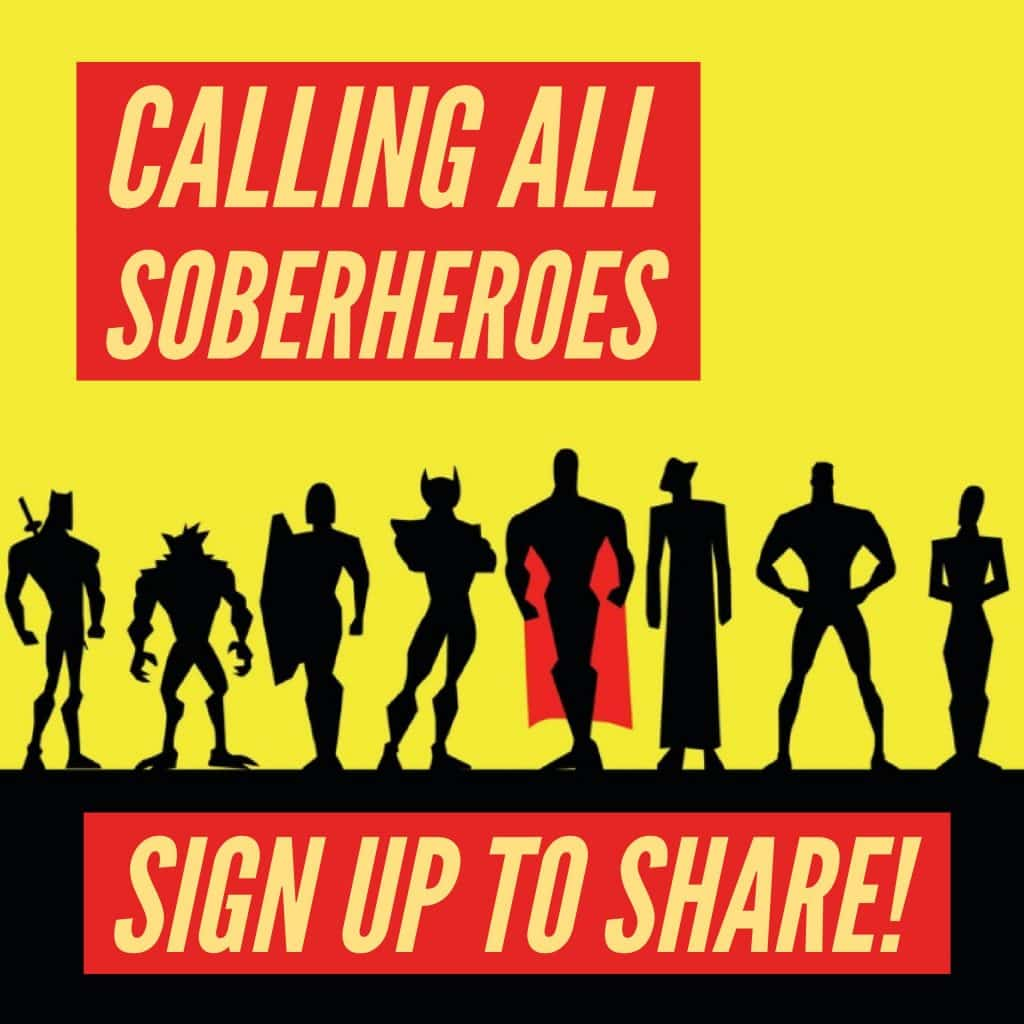 Calling all Soberheroes! Share your story of recovery.